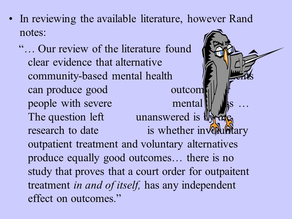 """In reviewing the available literature, however Rand notes: """"… Our review of the literature found clear evidence that alternative community-based menta"""