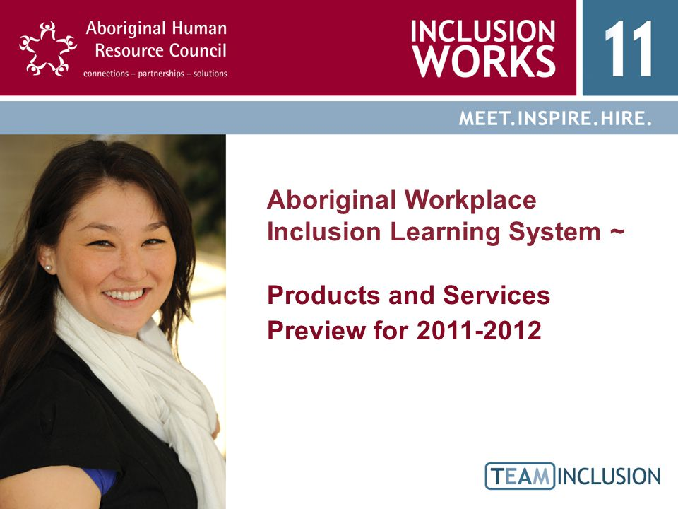 Aboriginal Workplace Inclusion Learning System ~ Products and Services Preview for 2011-2012