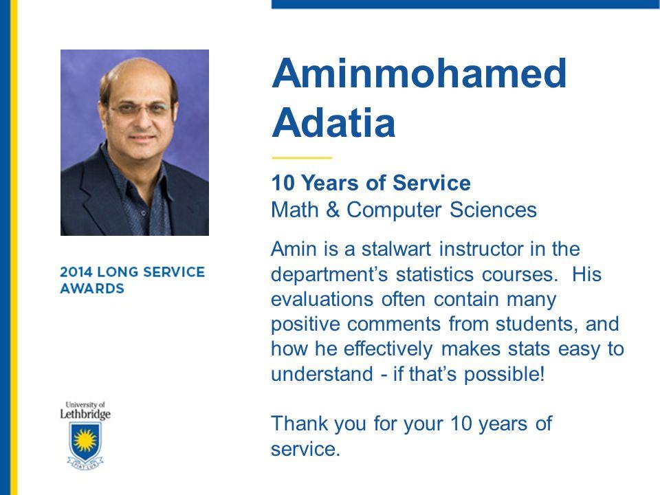 Adriana Predoi-Cross 10 Years of Service Physics Adriana is a prolific and accomplished experimentalist.