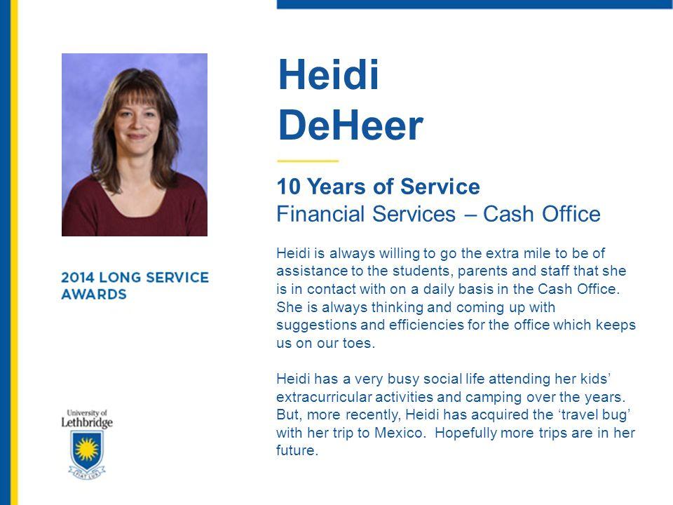 Darlene Unrau 10 Years of Service Institutional Analysis Darlene began her career in the Registrar s Office.
