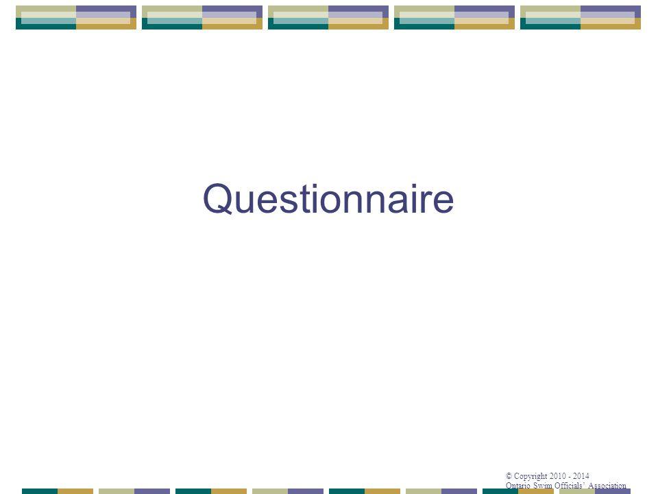 © Copyright 2010 - 2014 Ontario Swim Officials' Association Questionnaire