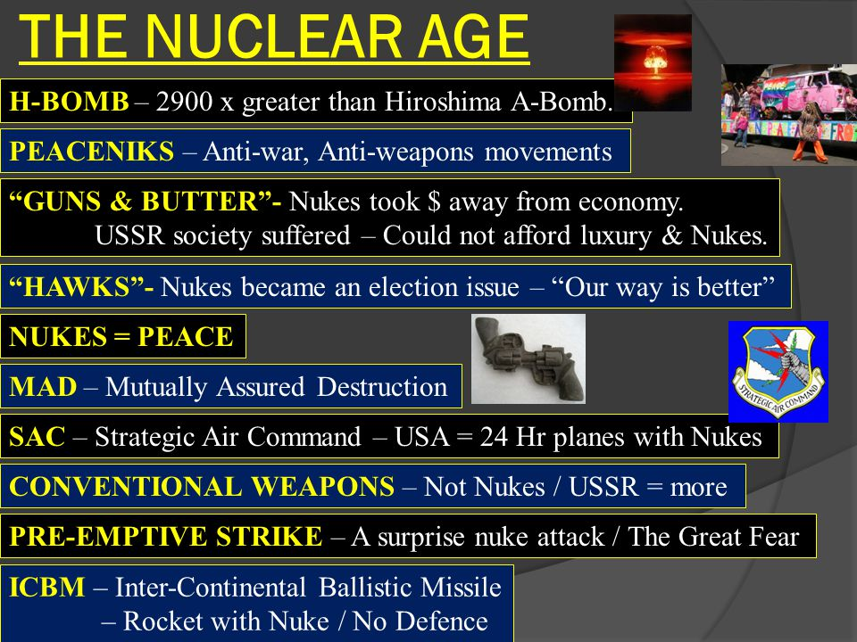 "THE NUCLEAR AGE H-BOMB – 2900 x greater than Hiroshima A-Bomb. PEACENIKS – Anti-war, Anti-weapons movements ""GUNS & BUTTER""- Nukes took $ away from ec"