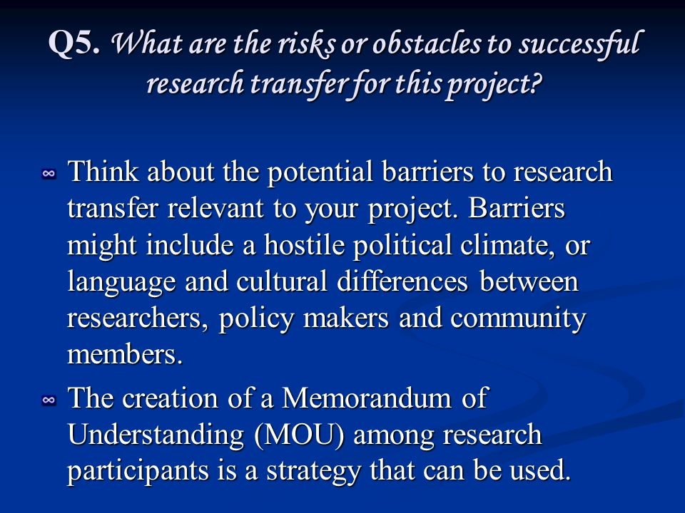 Q6.What are the opportunities which exist around this project to facilitate knowledge translation.