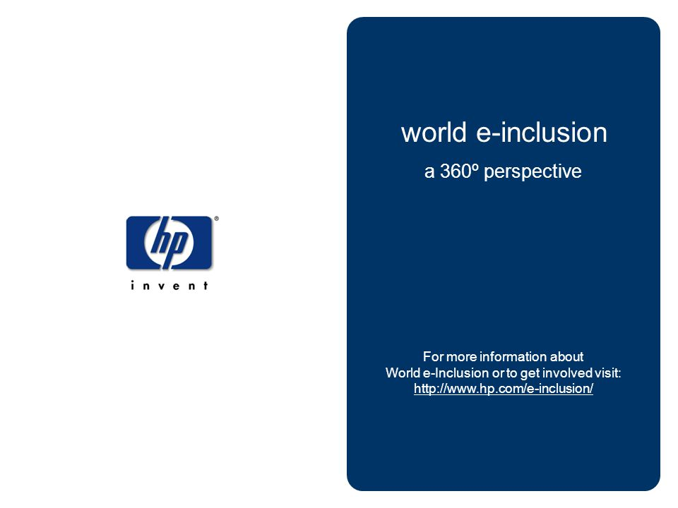 a 360º perspective world e-inclusion For more information about World e-Inclusion or to get involved visit: