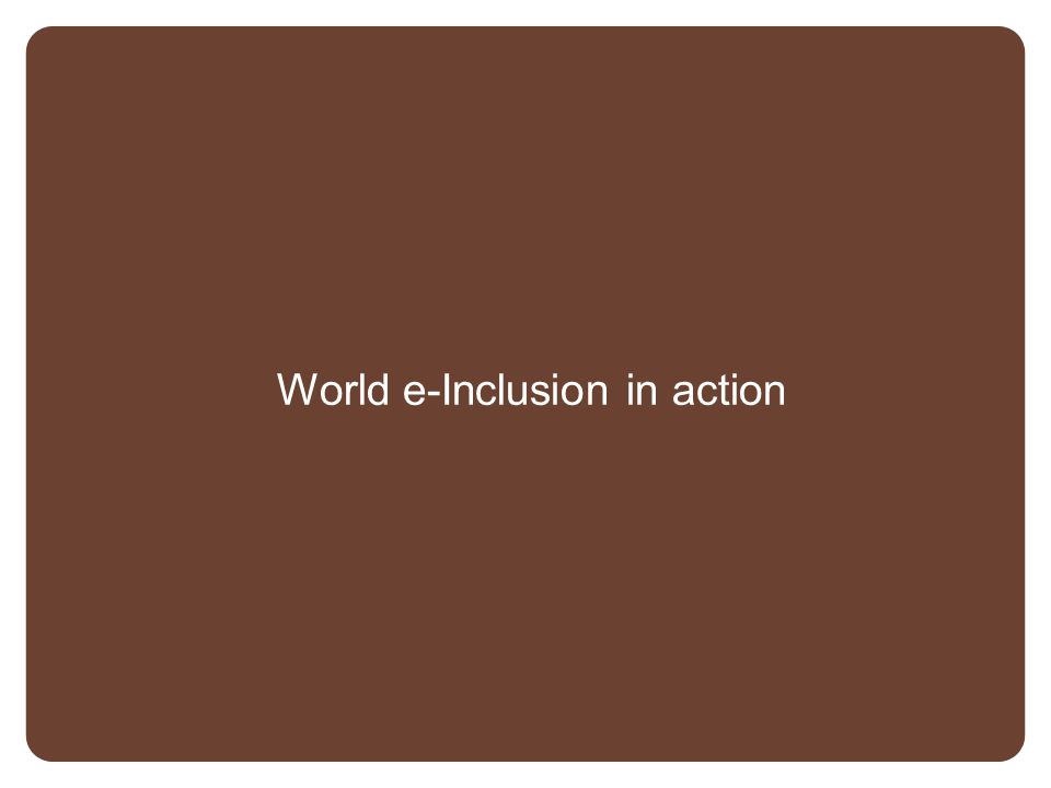 World e-Inclusion in action