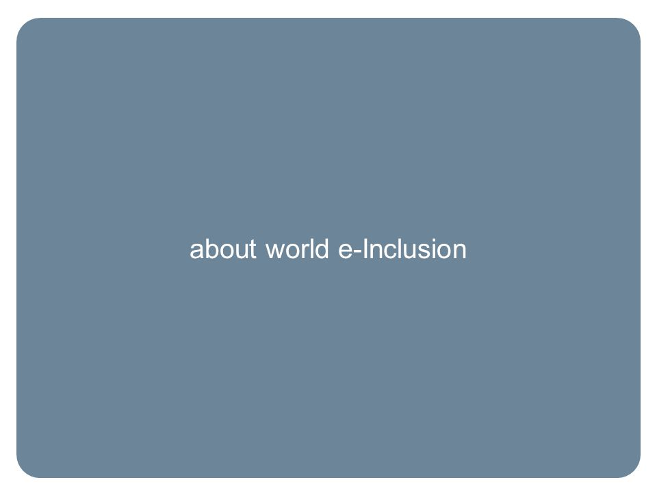 about world e-Inclusion