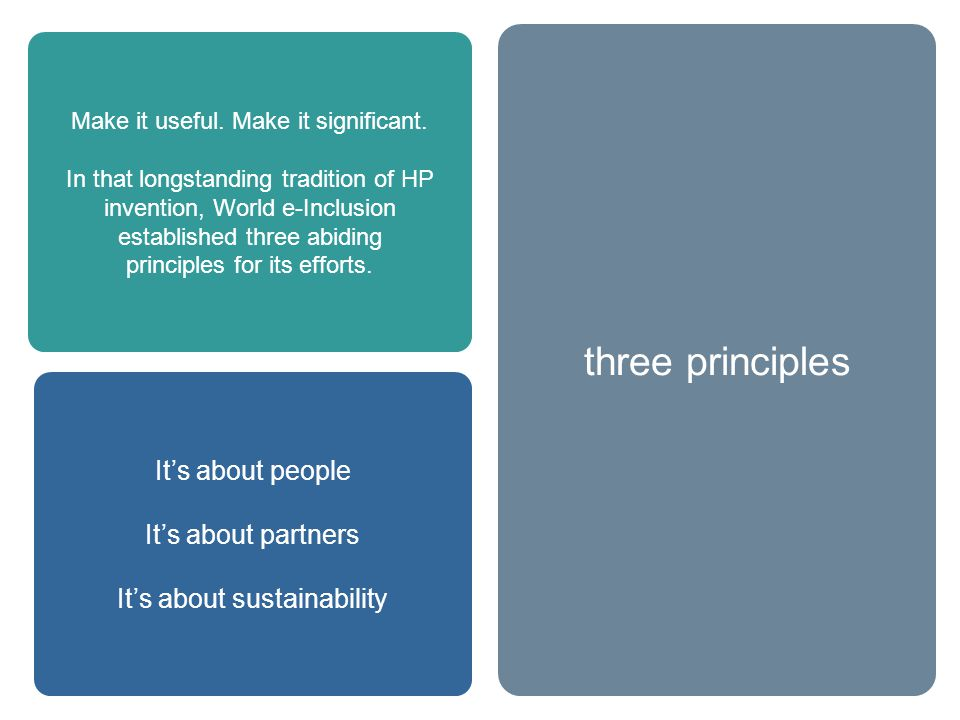 about World e-Inclusion three principles Make it useful.
