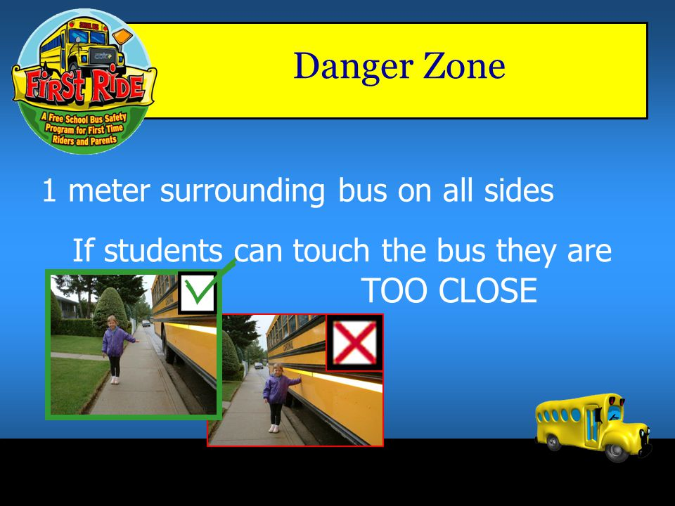 Area specified by driver where students are to wait before loading and after unloading Safety Zone