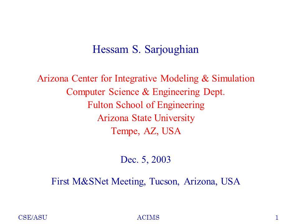 CSE/ASU1ACIMS Hessam S.