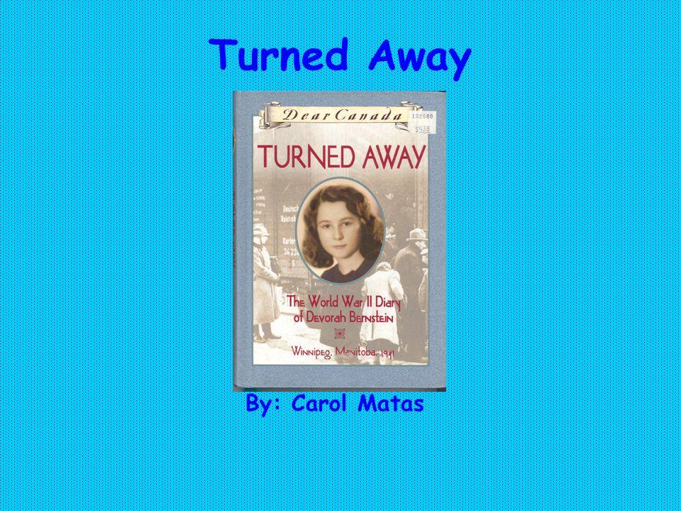 Turned Away By: Carol Matas
