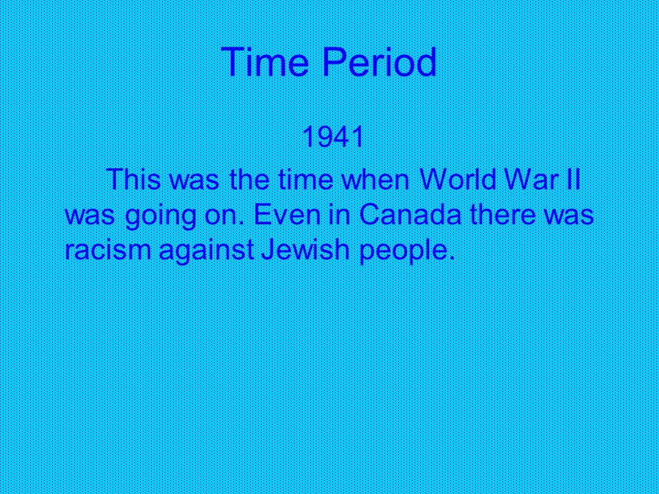 4 Historical Facts World War II was going on Hitler was in power in Europe Girls weren't aloud to wear pants The Nazis and Hitler were killing Jewish people