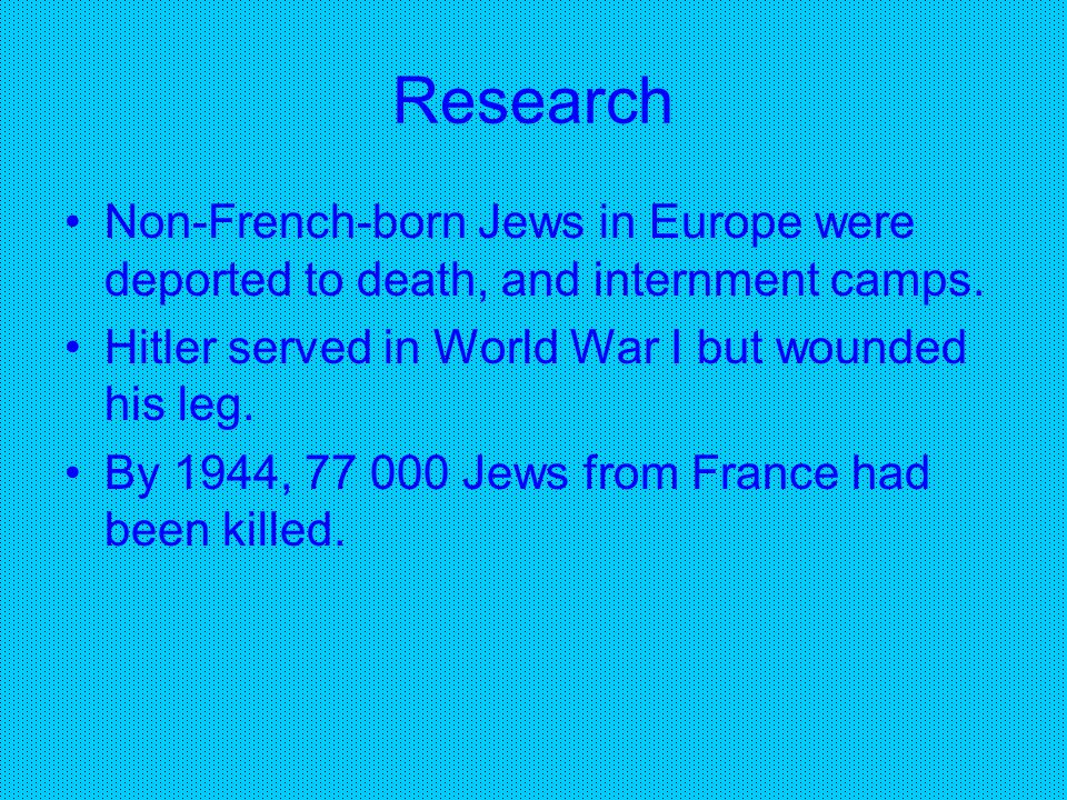 Research Non-French-born Jews in Europe were deported to death, and internment camps.