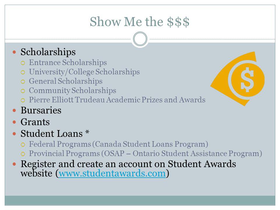 Show Me the $$$ Scholarships  Entrance Scholarships  University/College Scholarships  General Scholarships  Community Scholarships  Pierre Elliot