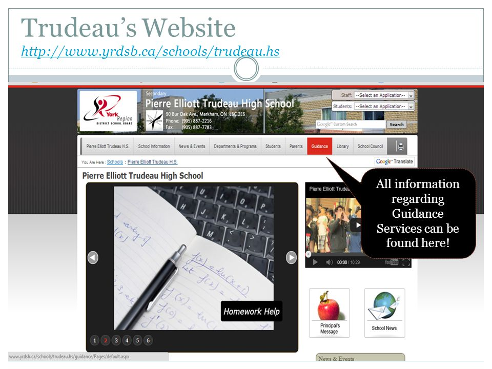 Trudeau's Website http://www.yrdsb.ca/schools/trudeau.hs http://www.yrdsb.ca/schools/trudeau.hs All information regarding Guidance Services can be fou