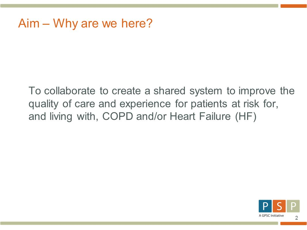 2 To collaborate to create a shared system to improve the quality of care and experience for patients at risk for, and living with, COPD and/or Heart
