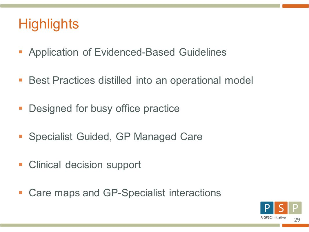 29  Application of Evidenced-Based Guidelines  Best Practices distilled into an operational model  Designed for busy office practice  Specialist G