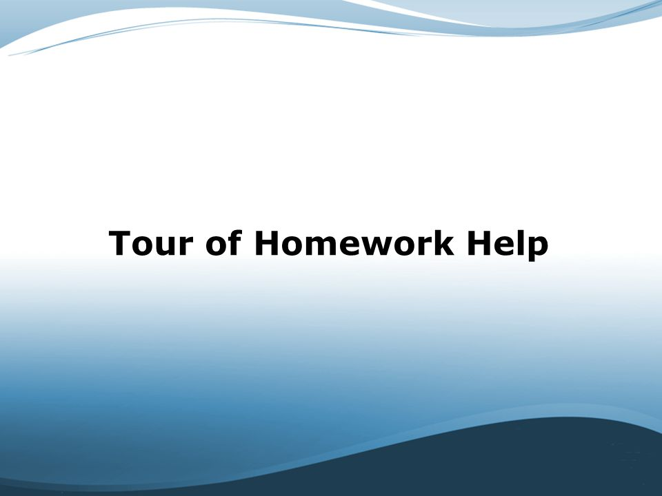 Tour of Homework Help