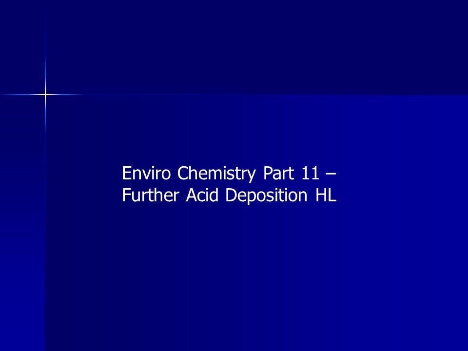 Enviro Chemistry Part 11 – Further Acid Deposition HL