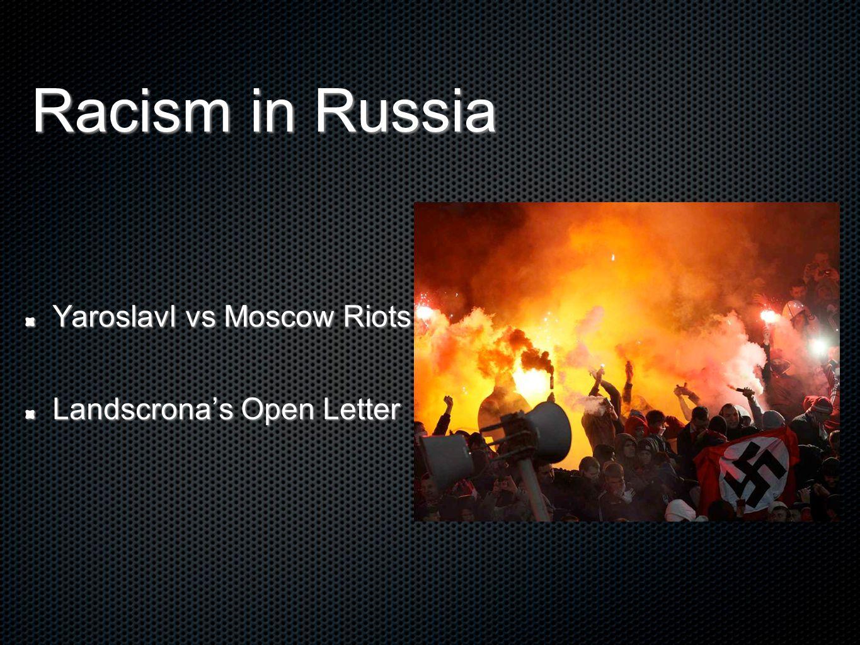 Racism in Russia Yaroslavl vs Moscow Riots Landscrona's Open Letter