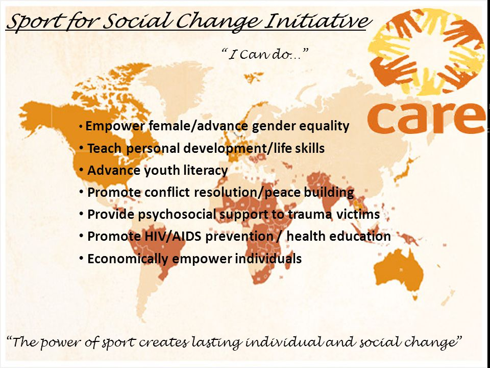 """Sport for Social Change Initiative """" I Can do…"""" """"The power of sport creates lasting individual and social change"""" Empower female/advance gender equali"""