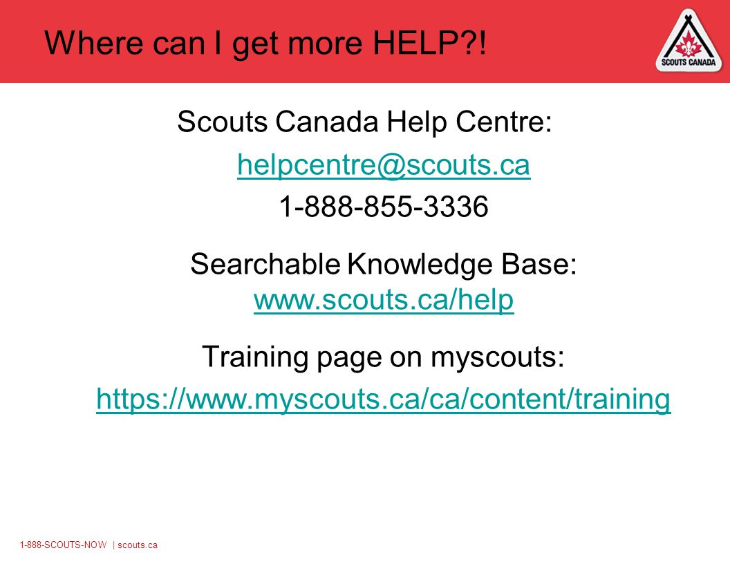 1-888-SCOUTS-NOW | scouts.ca Where can I get more HELP .