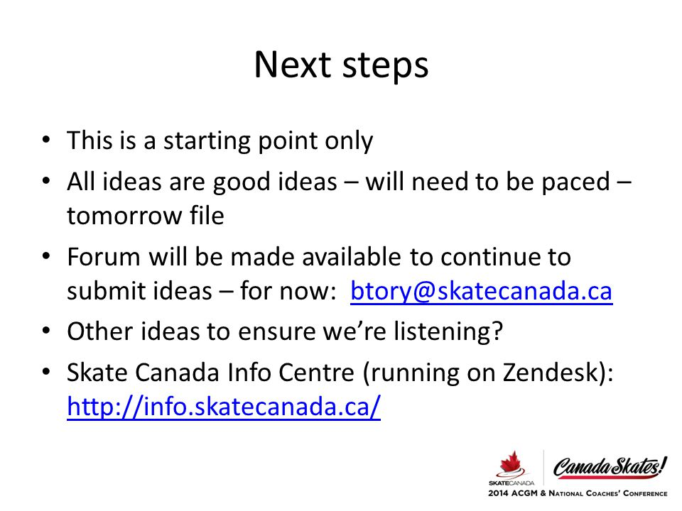 Next steps This is a starting point only All ideas are good ideas – will need to be paced – tomorrow file Forum will be made available to continue to