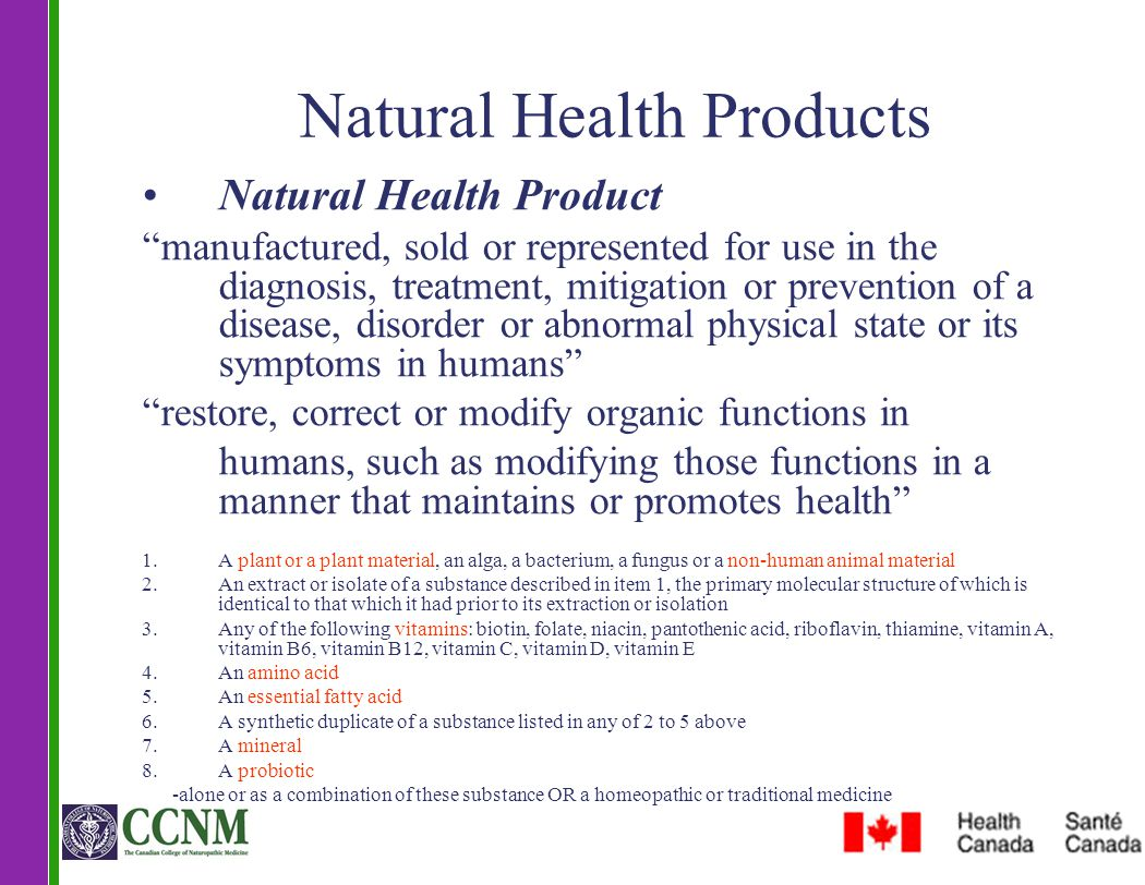 """Natural Health Products Natural Health Product """"manufactured, sold or represented for use in the diagnosis, treatment, mitigation or prevention of a d"""