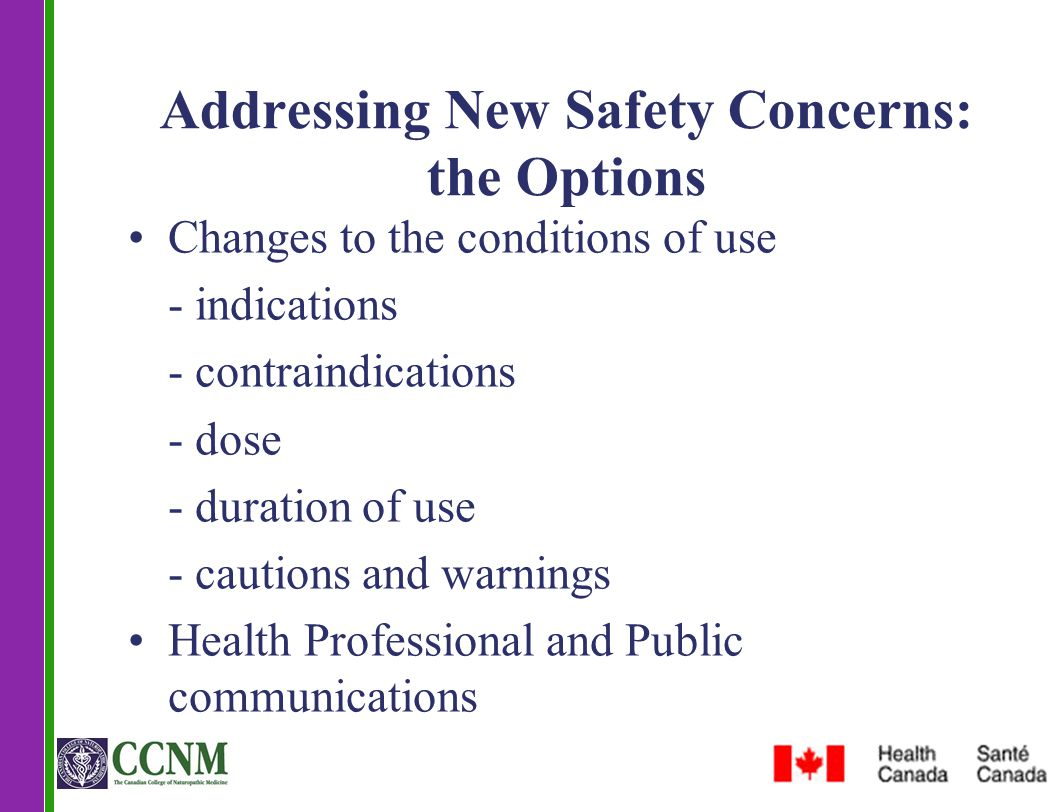Addressing New Safety Concerns: the Options Changes to the conditions of use - indications - contraindications - dose - duration of use - cautions and