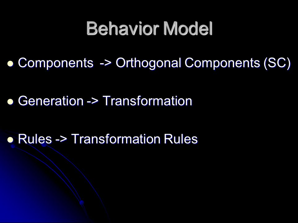 Behavior Model Components -> Orthogonal Components (SC) Components -> Orthogonal Components (SC) Generation -> Transformation Generation -> Transformation Rules -> Transformation Rules Rules -> Transformation Rules