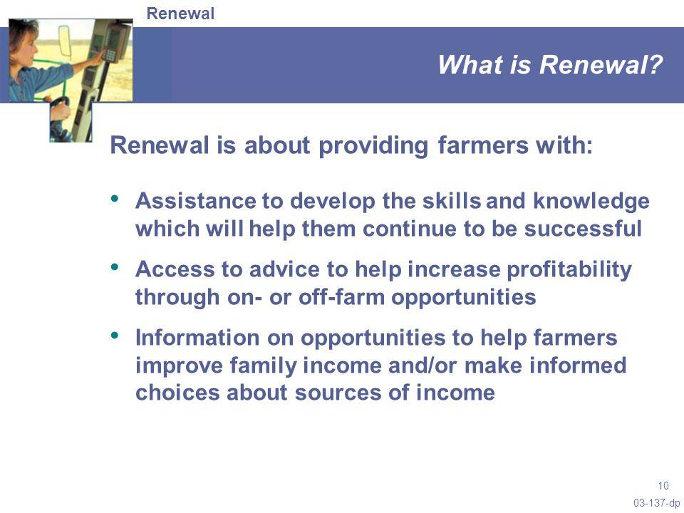 03-137-dp 10 What is Renewal.