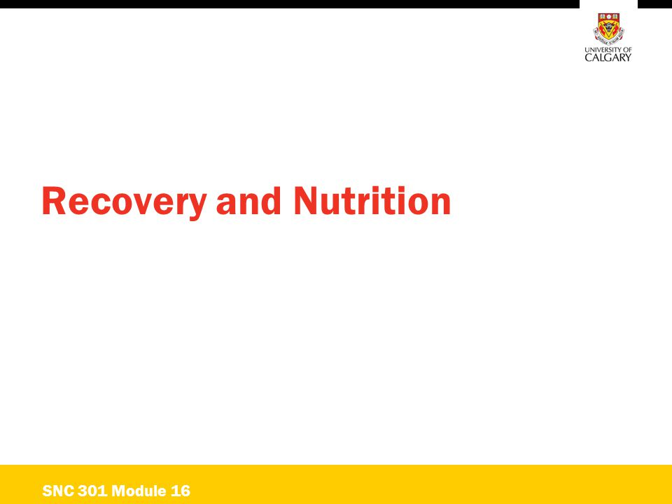 Recovery and Nutrition SNC 301 Module 16