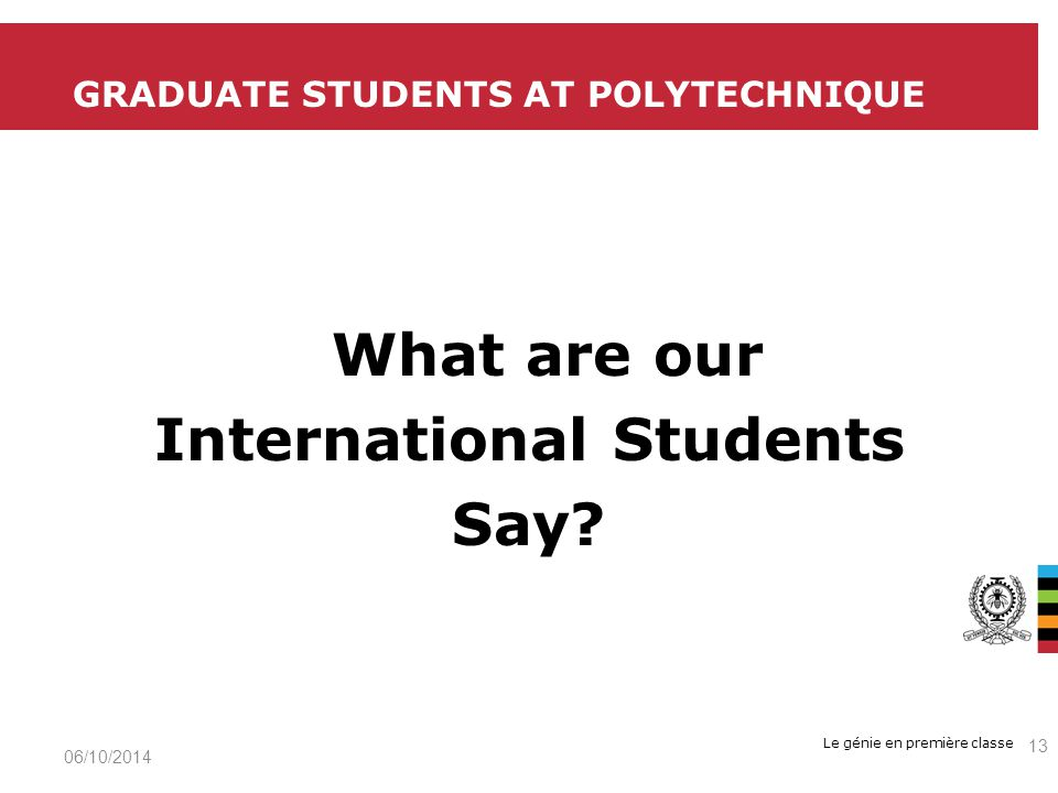 Le génie en première classe What are our International Students Say.