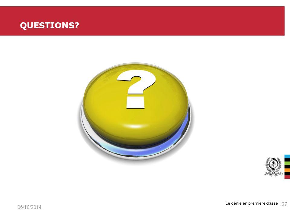 Le génie en première classe 06/10/2014 27 QUESTIONS