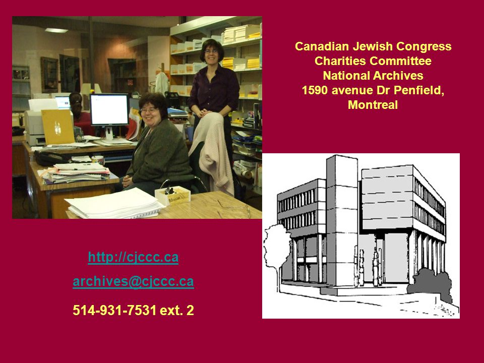 http://cjccc.ca archives@cjccc.ca archives@cjccc.ca 514-931-7531 ext. 2 Canadian Jewish Congress Charities Committee National Archives 1590 avenue Dr