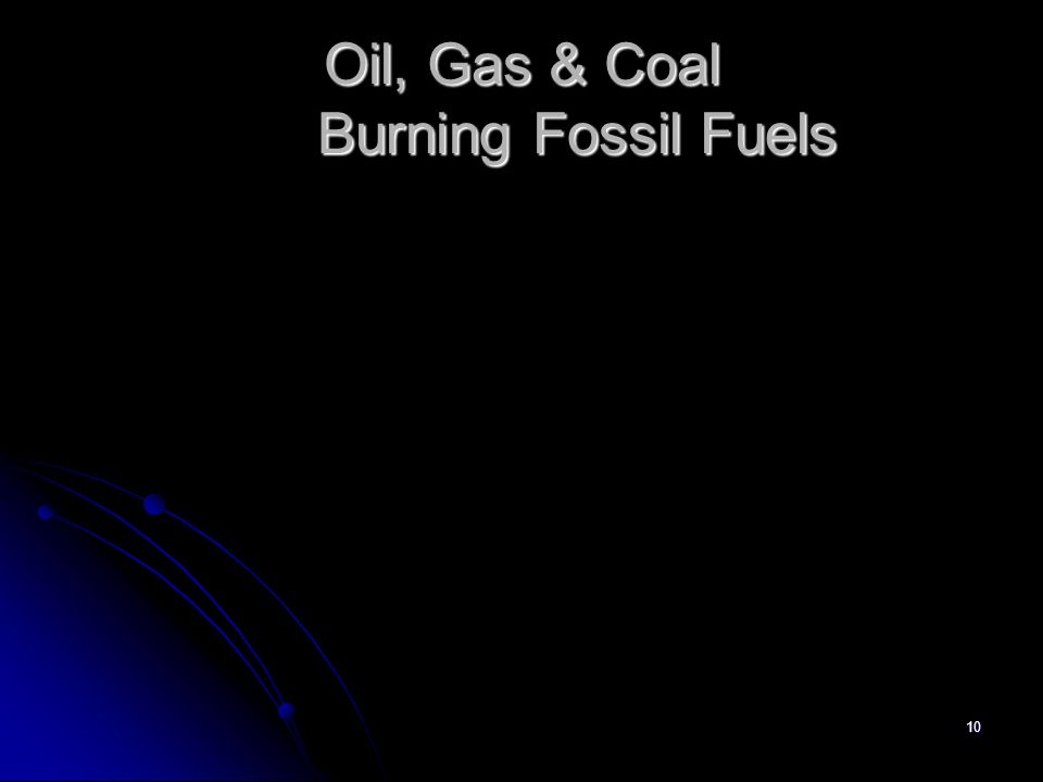 10 Oil, Gas & Coal Burning Fossil Fuels