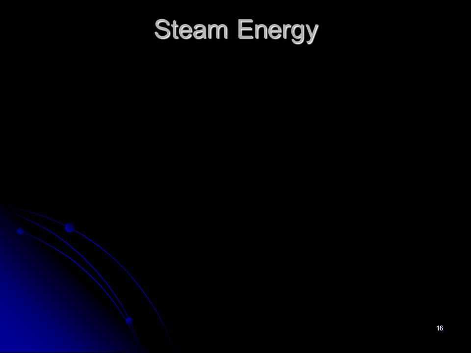 16 Steam Energy