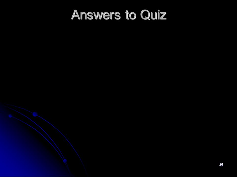 26 Answers to Quiz