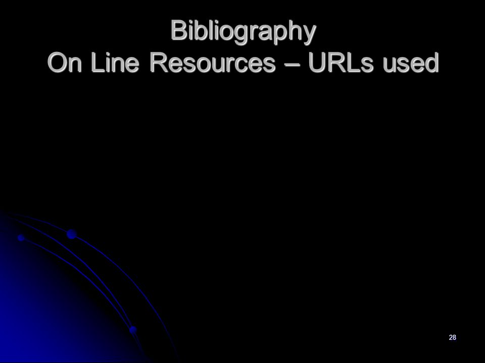 28 Bibliography On Line Resources – URLs used
