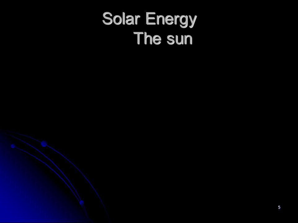 5 Solar Energy The sun