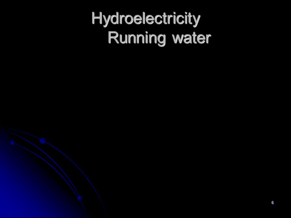6 Hydroelectricity Running water
