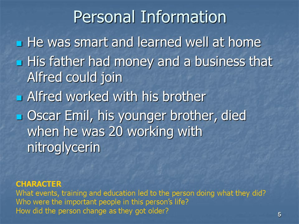 5 Personal Information He was smart and learned well at home He was smart and learned well at home His father had money and a business that Alfred cou
