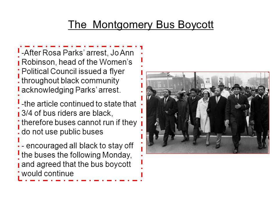 The Montgomery Bus Boycott -After Rosa Parks' arrest, Jo Ann Robinson, head of the Women's Political Council issued a flyer throughout black community acknowledging Parks' arrest.