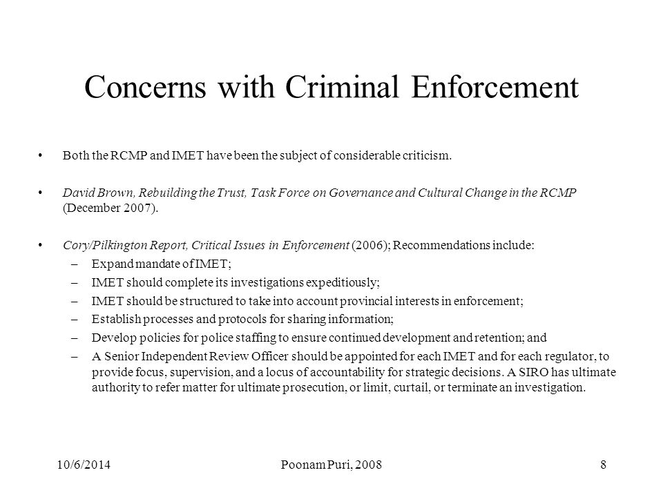 Concerns with Criminal Enforcement Both the RCMP and IMET have been the subject of considerable criticism.