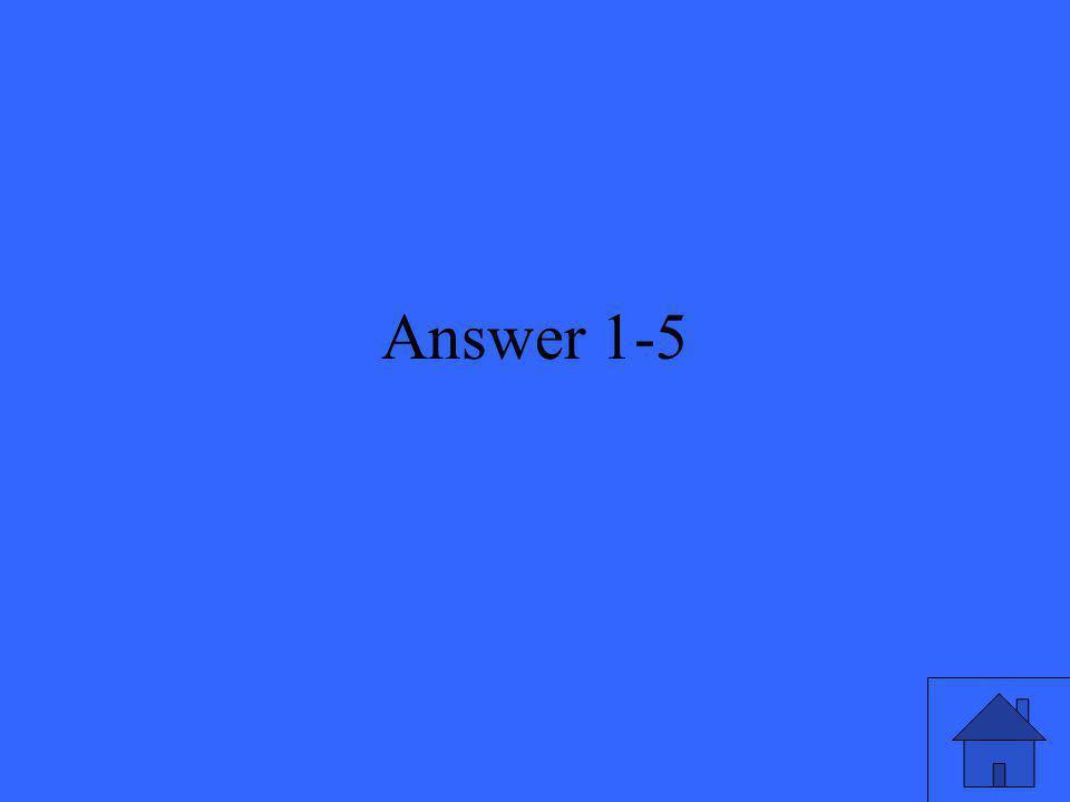 Answer 1-5