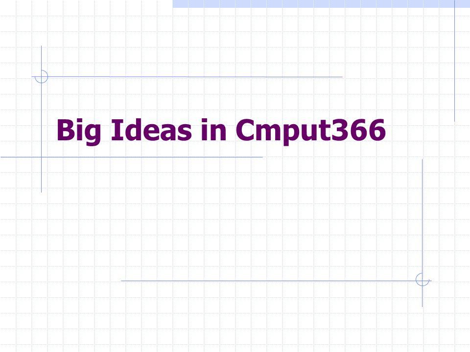 Big Ideas in Cmput366