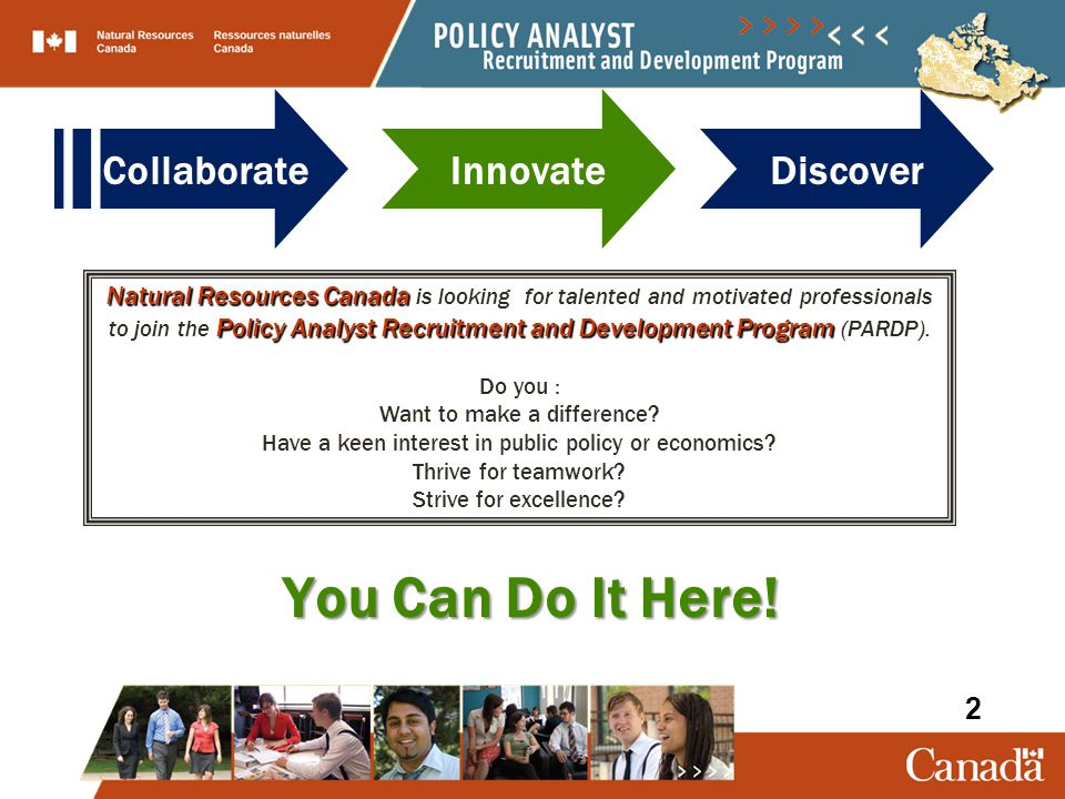 careers.nrcan.gc.ca You Can Do It Here! Collaborate | Innovate | Discover 14