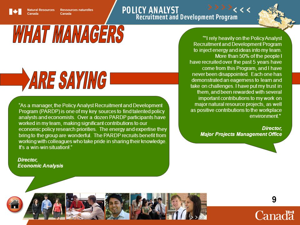 """""""As a manager, the Policy Analyst Recruitment and Development Program (PARDP) is one of my key sources to find talented policy analysts and economists"""