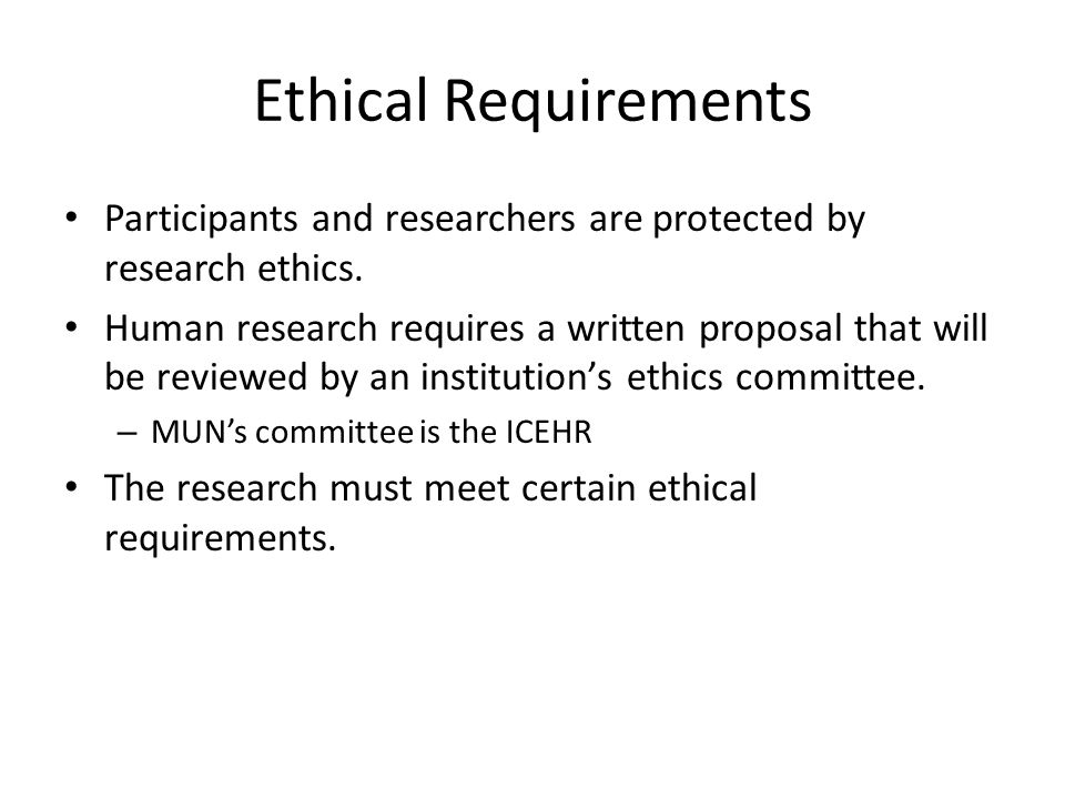 Ethical Requirements Participants and researchers are protected by research ethics.