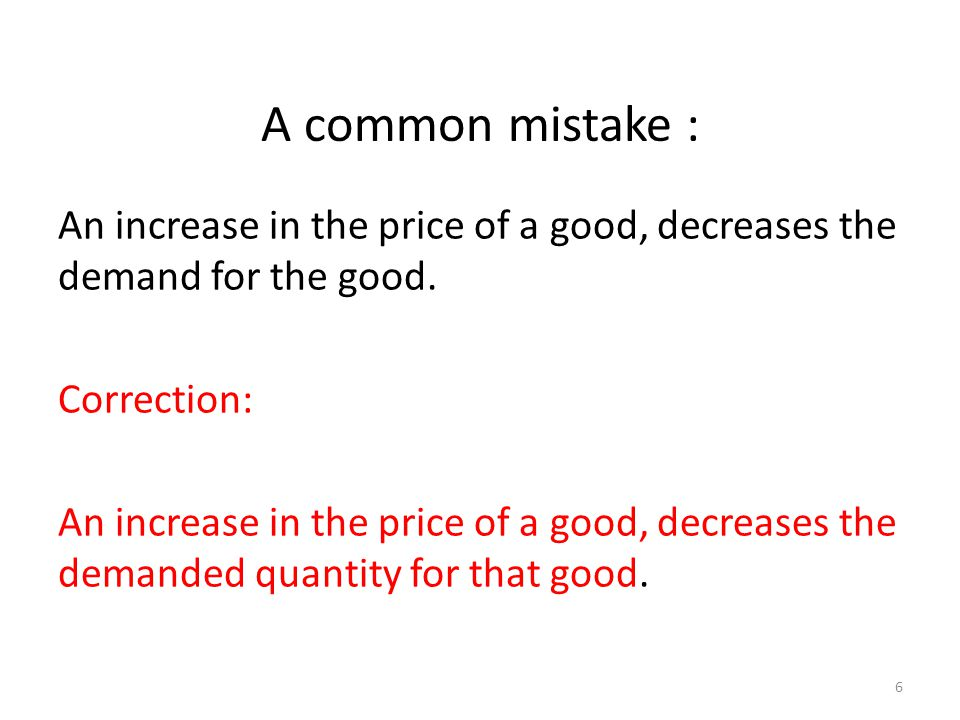 7 So if a price increase does not reduce the demand.