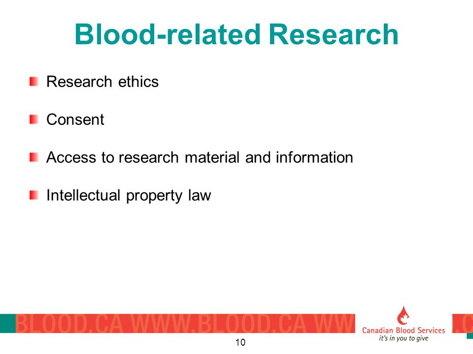 10 Blood-related Research Research ethics Consent Access to research material and information Intellectual property law